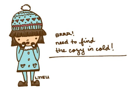 Turn Cold to Cozy, Busy Working Away