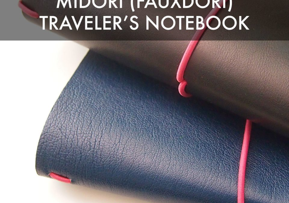 Make Your Own Midori (Fauxdori) Traveler's Notebook