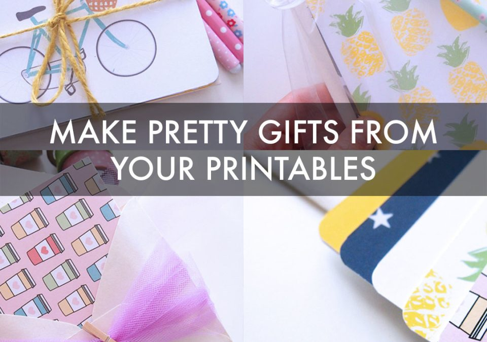 Make Pretty Gifts From Your Printables