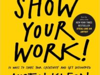 Thoughts on Reading Show Your Work! by Austin Kleon