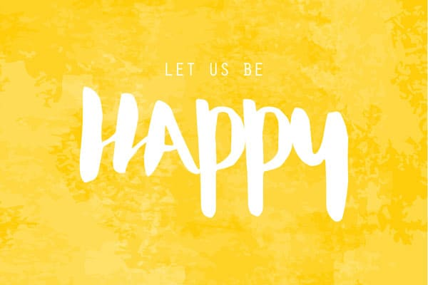 Let Us Be Happy Printable Art Poster