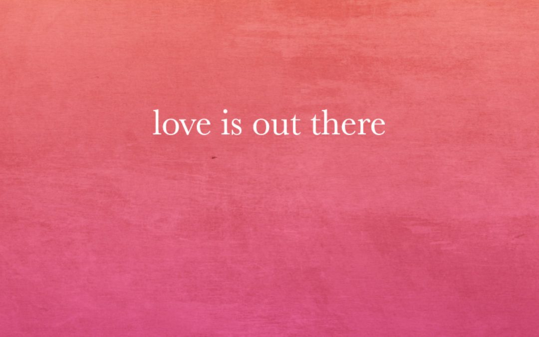 Free Printable Love Is Out There Wallpaper