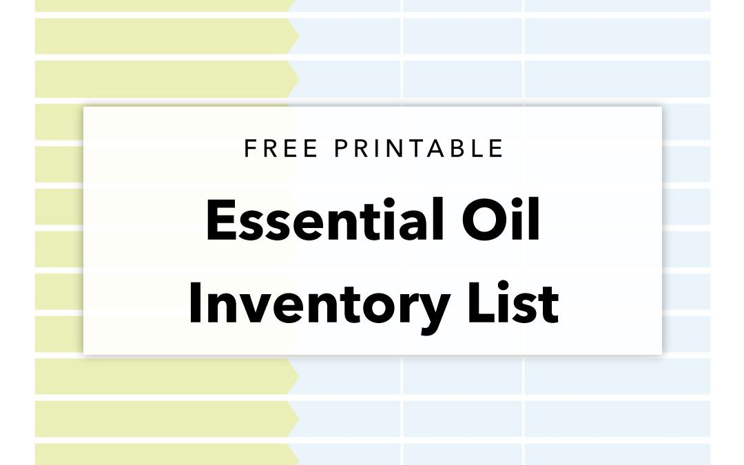 Free Printable – Essential Oil Inventory List