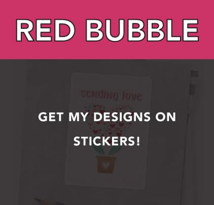 Get stickers of my designs from Red Bubble