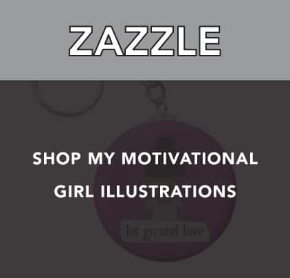 Shop my motivational girl illustrations on Zazzle!