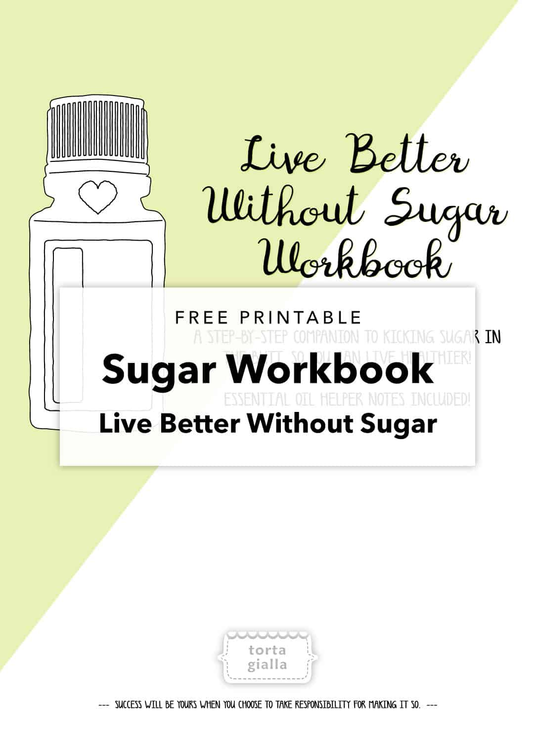 Free Printable // Live Better Without Sugar Workbook // Help yourself kick sugar in the butt and live a better, healthier life!