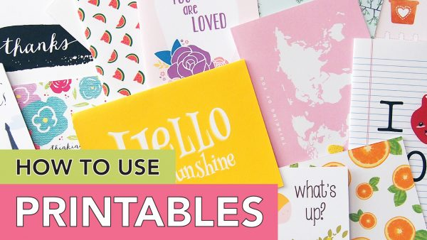 how to use printables