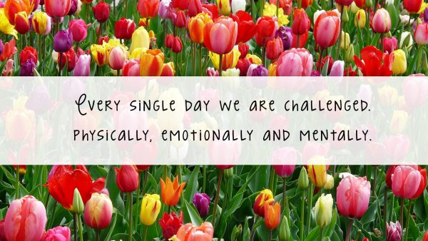 Every single day we are challenged - physically, emotionally and mentally. // https://www.tortagialla.com/essential-oils/