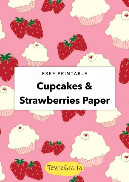 Free Printable Cupcake & Strawberries Patterned Paper