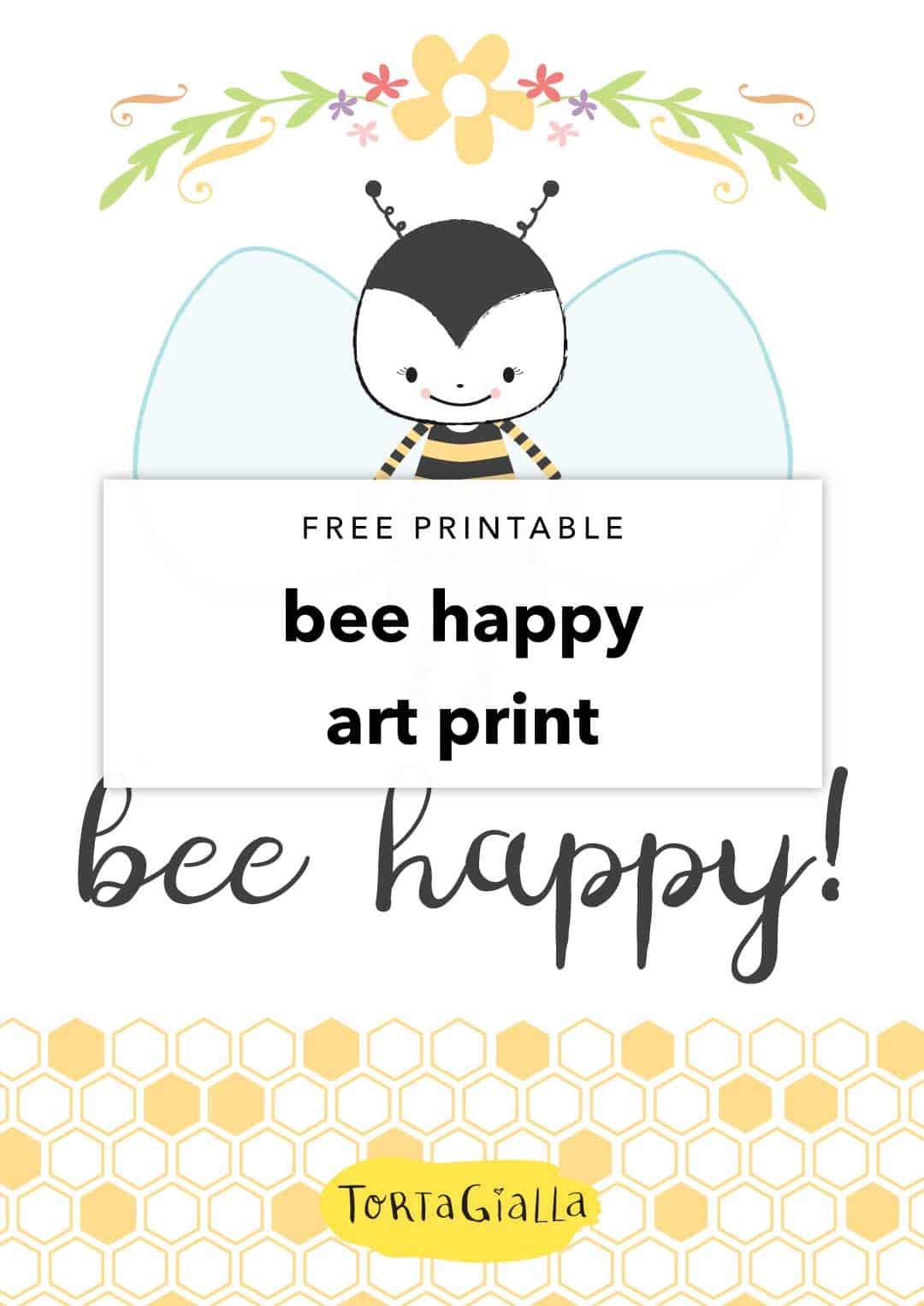 Looking for both form and function in cute decor? Give yourself a daily positive reminder with this free printable bee happy art print.