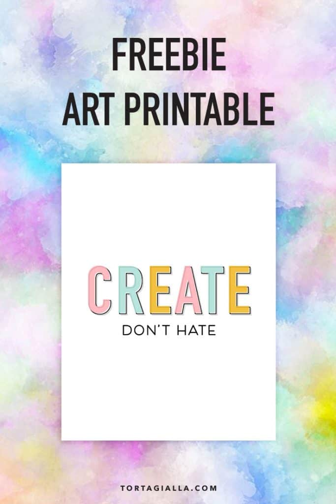 Free Art Printable - Create Don't Hate by tortagialla.com #free #printables #DIYart