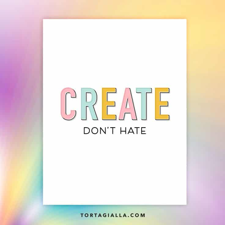 Create Don't Hate FREE art printable on tortagialla.com #freeprintable #artprintable #printablewallart