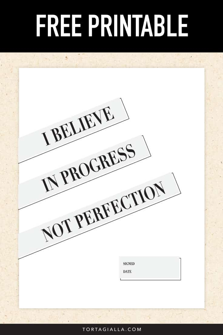 I Believe in Progress Not Perfection - FREE PRINTABLE PDF DOWNLOAD on tortagialla.com