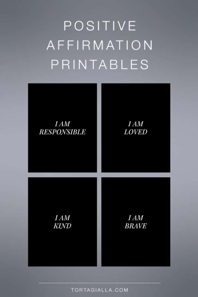 Check out these free printable downloads - I am responsible, I am loved, I am kind, I am brave and many more.